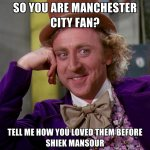 so-you-are-manchester-city-fan-tell-me-how-you-loved-them-before.jpg